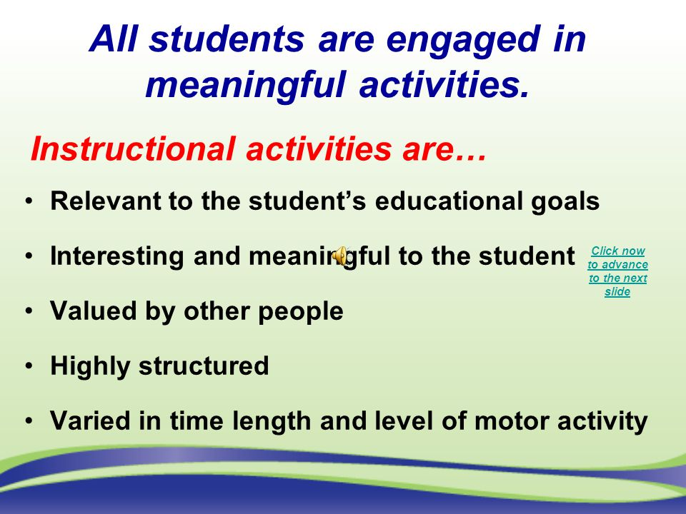 All students are engaged in meaningful activities.