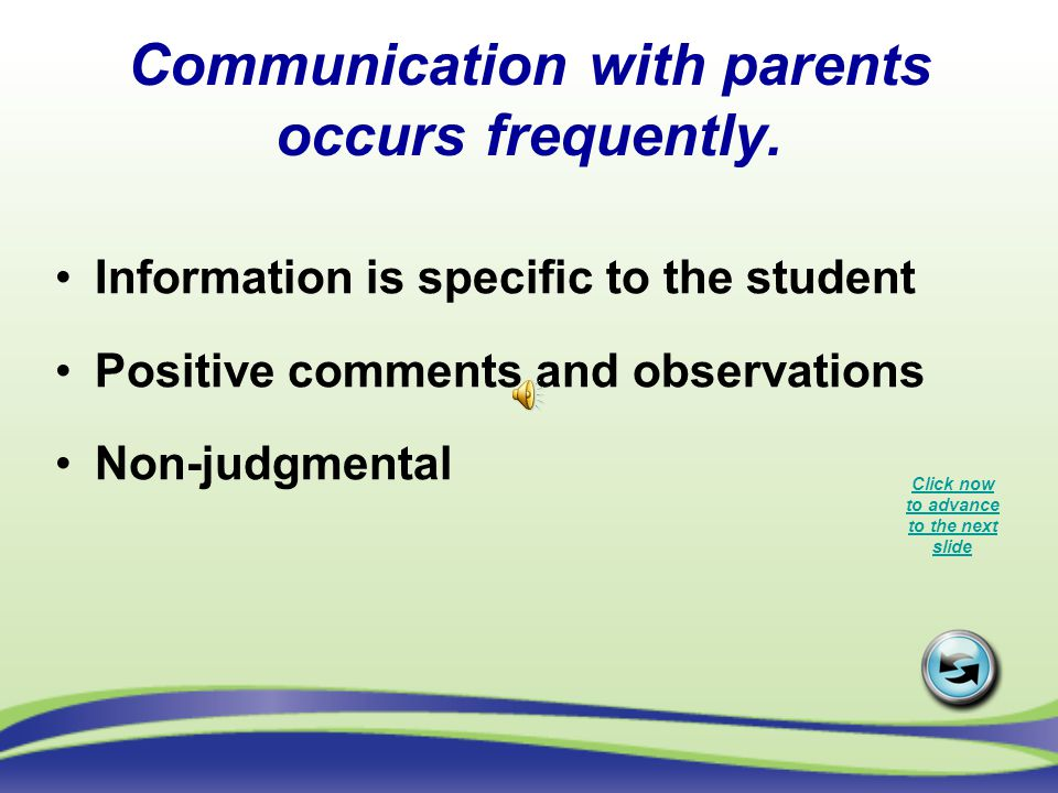 Communication with parents occurs frequently.