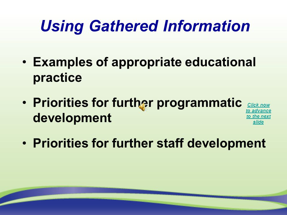 Using Gathered Information Click now to advance to the next slide