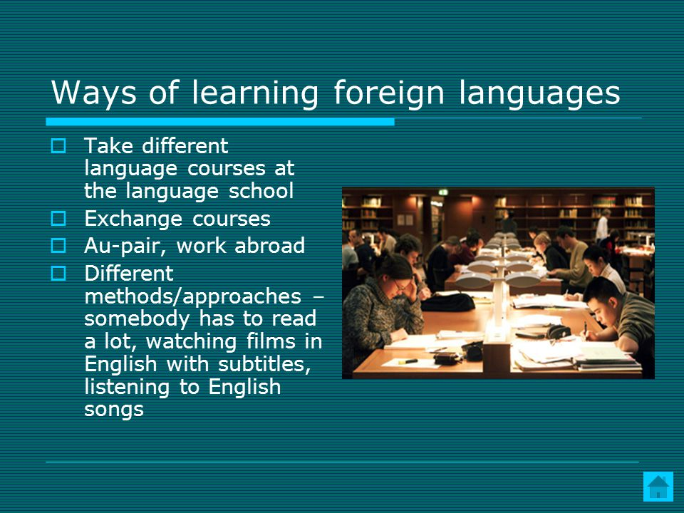 Ways of learning foreign languages