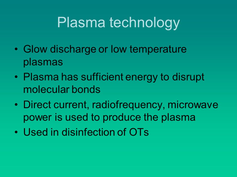 Plasma technology Glow discharge or low temperature plasmas