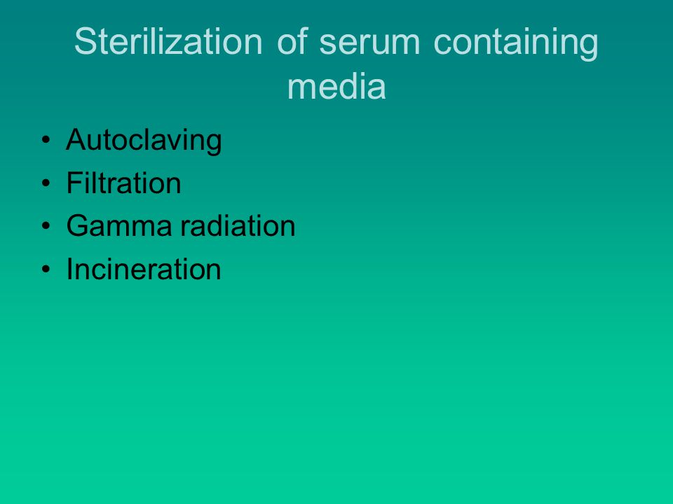 Sterilization of serum containing media