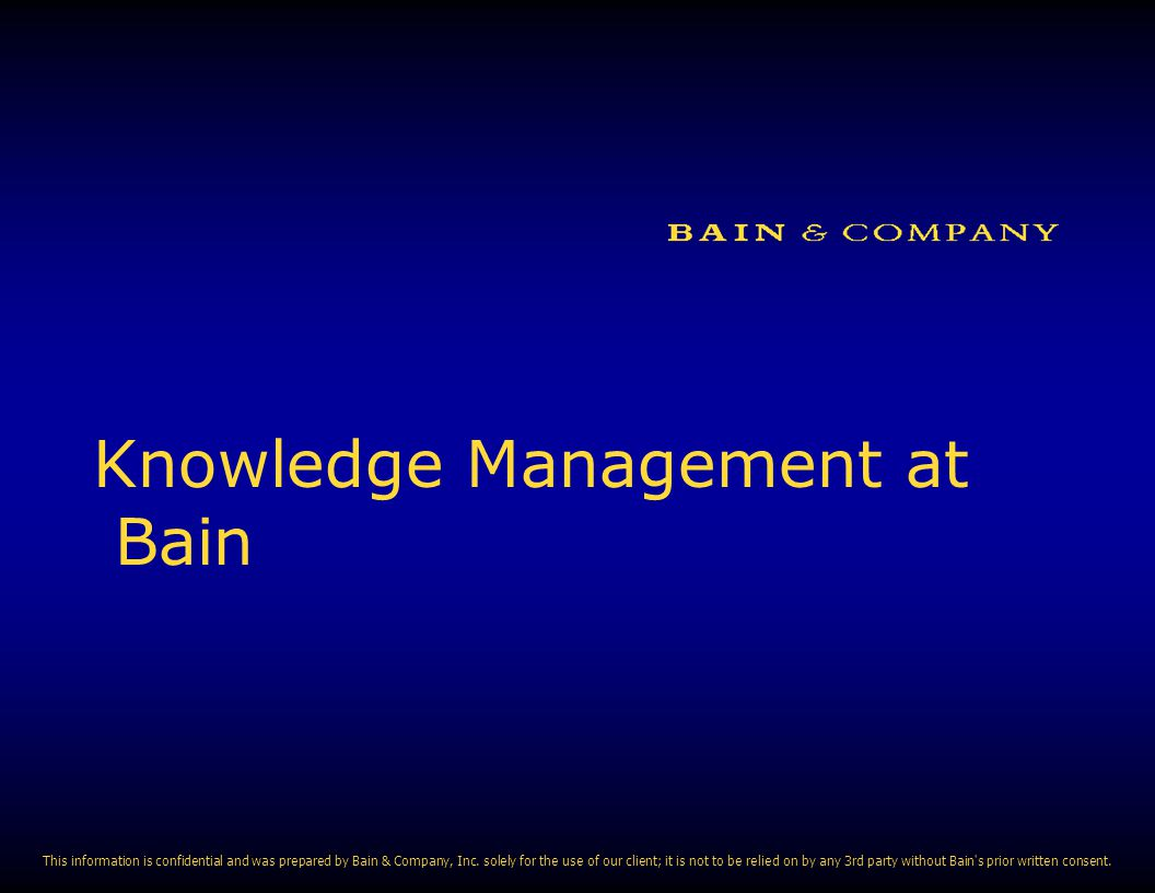 Knowledge Management at Bain