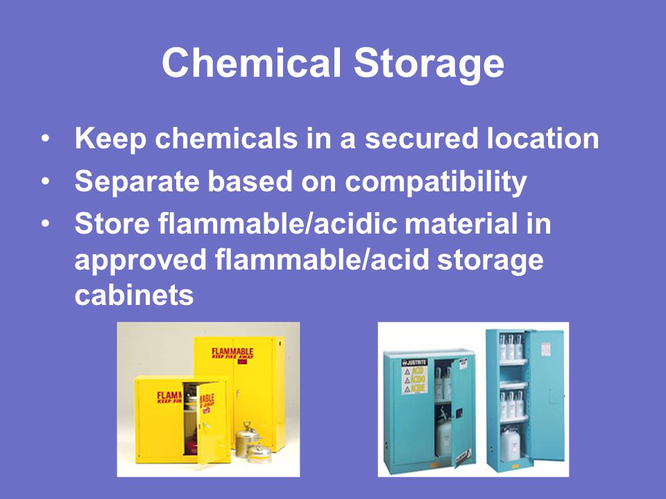 Chemical Storage Keep chemicals in a secured location