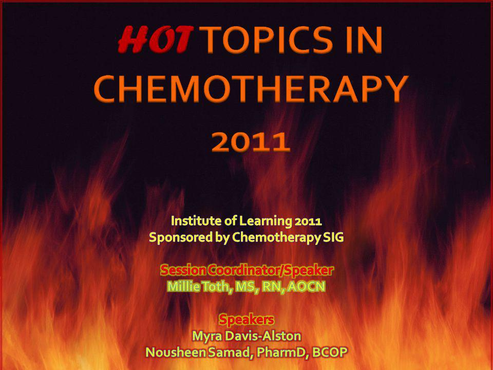 Sponsored by Chemotherapy SIG Session Coordinator/Speaker