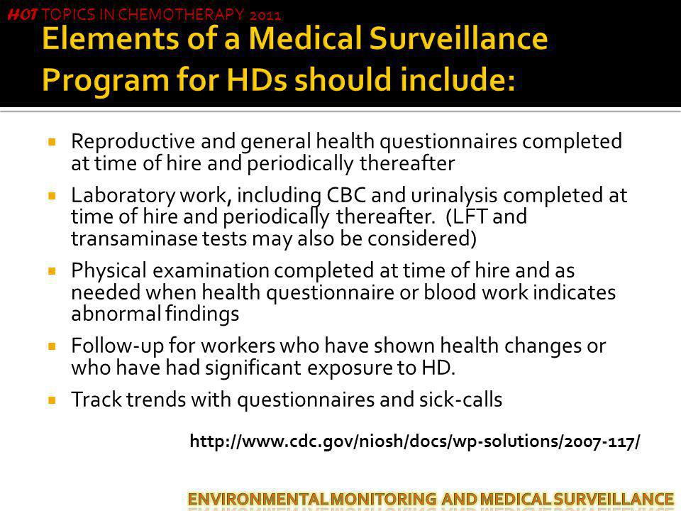 Elements of a Medical Surveillance Program for HDs should include: