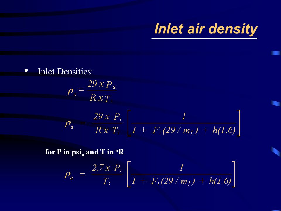 Inlet air density Inlet Densities: for P in psia and T in oR