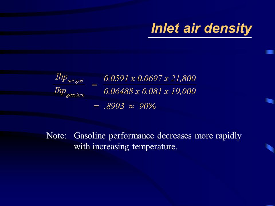 Inlet air density Note: Gasoline performance decreases more rapidly with increasing temperature.