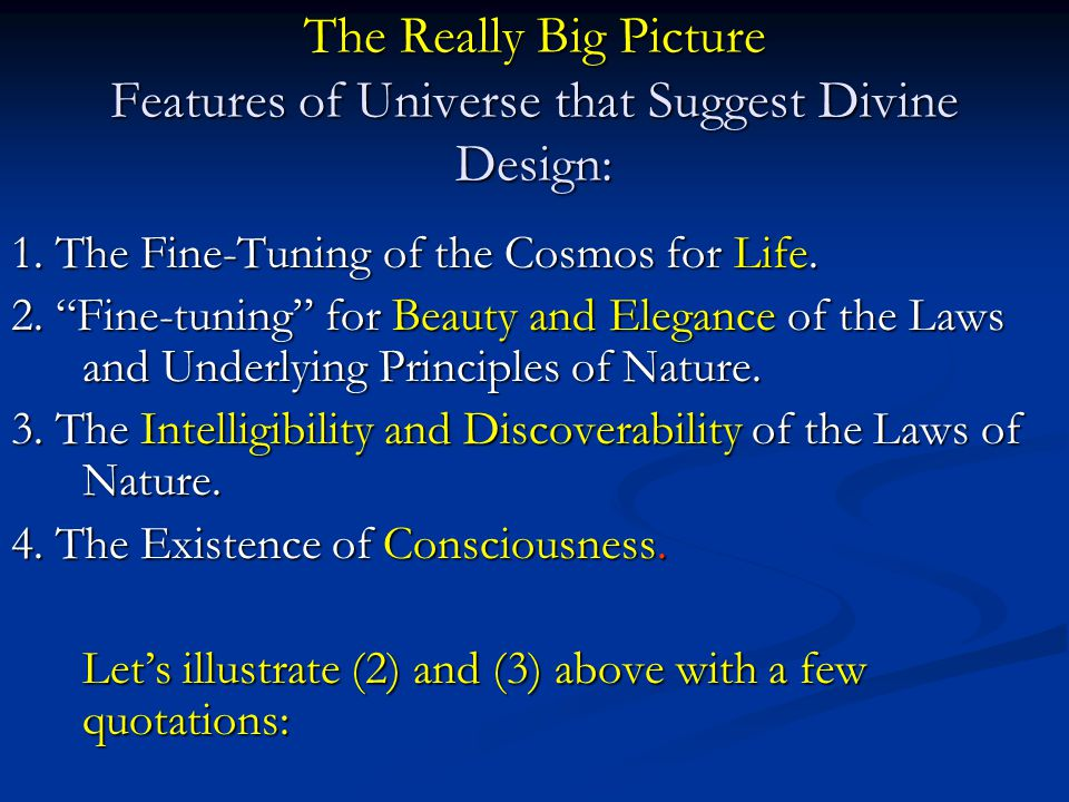 The Really Big Picture Features of Universe that Suggest Divine Design: