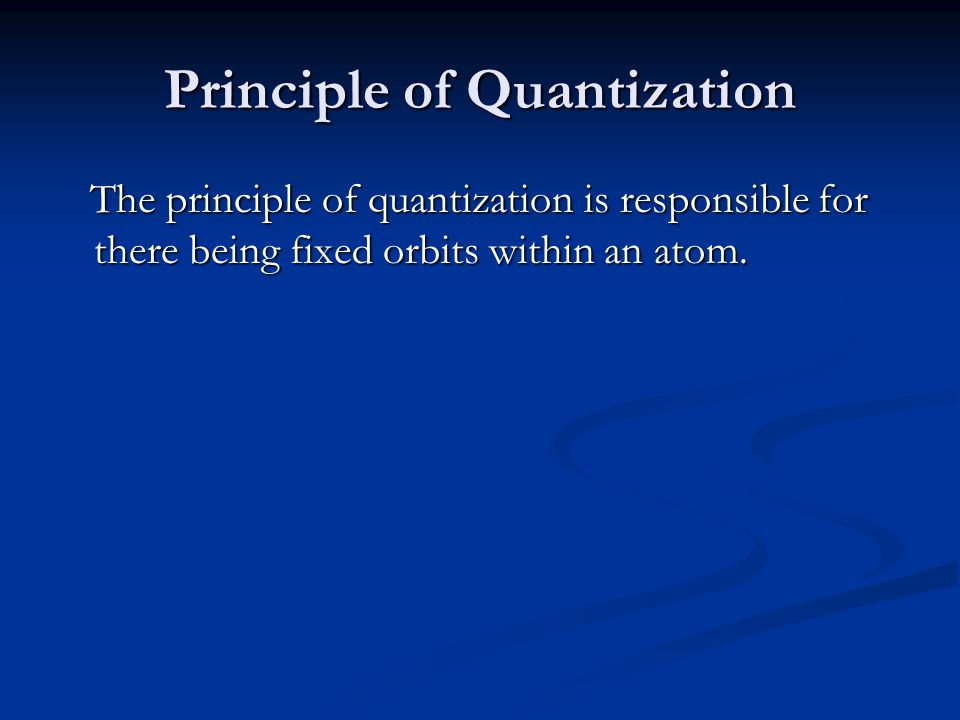 Principle of Quantization