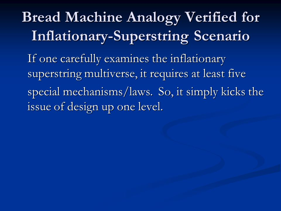 Bread Machine Analogy Verified for Inflationary-Superstring Scenario