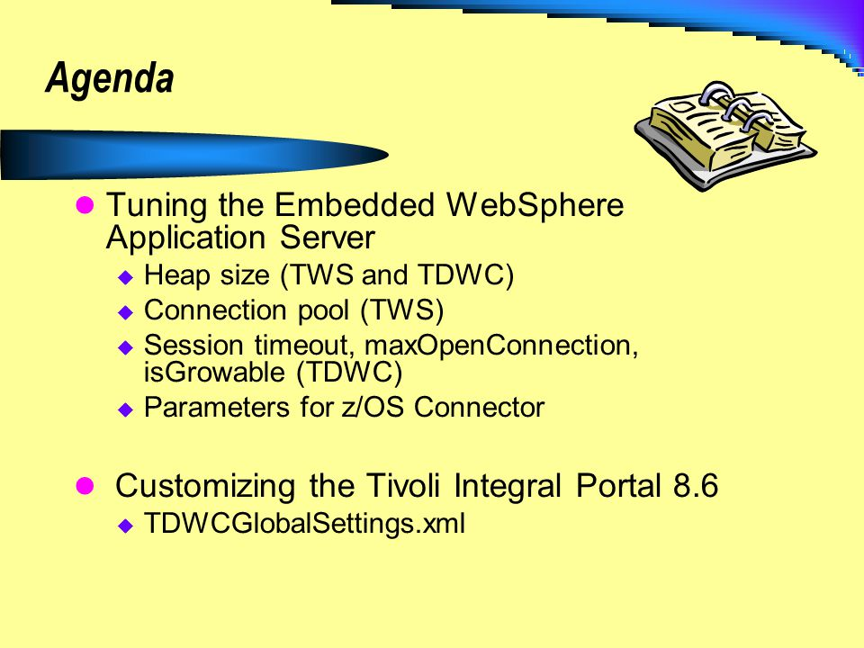 Agenda Tuning the Embedded WebSphere Application Server
