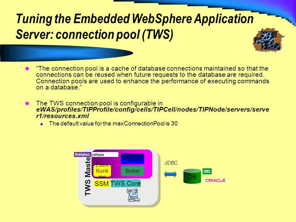 Tuning the Embedded WebSphere Application Server: connection pool (TWS)