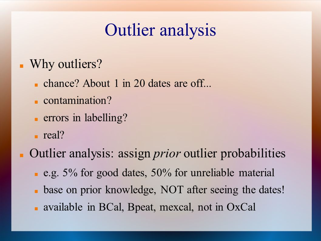 Outlier analysis Why outliers