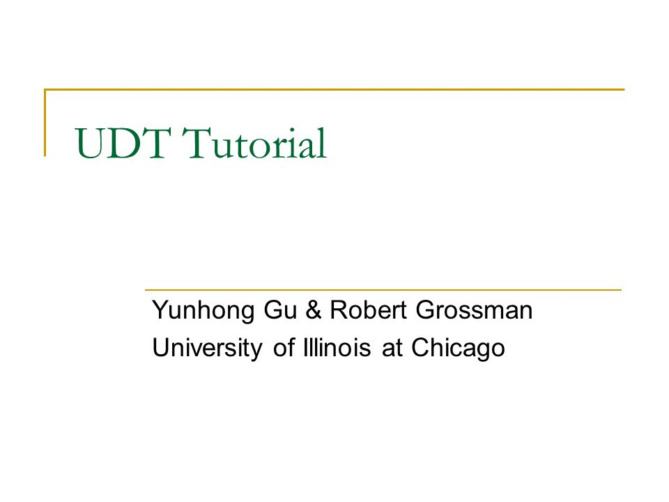 Yunhong Gu & Robert Grossman University of Illinois at Chicago