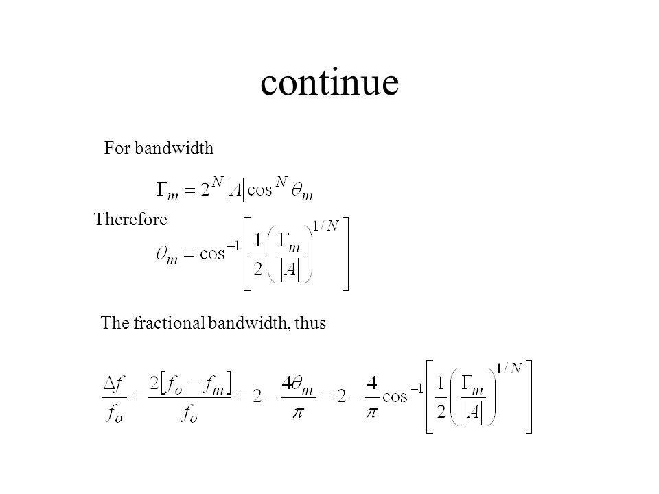 continue For bandwidth Therefore The fractional bandwidth, thus
