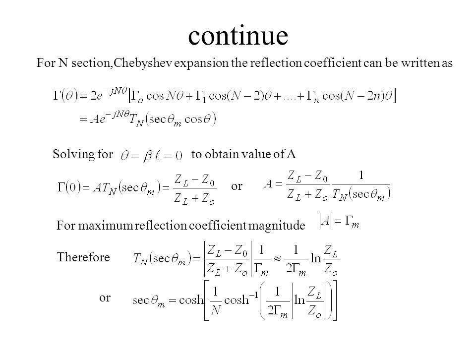 continue For N section,Chebyshev expansion the reflection coefficient can be written as. Solving for.