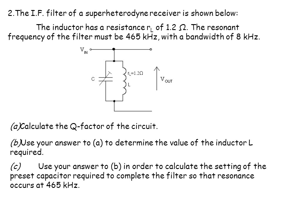 2.The I.F. filter of a superheterodyne receiver is shown below: