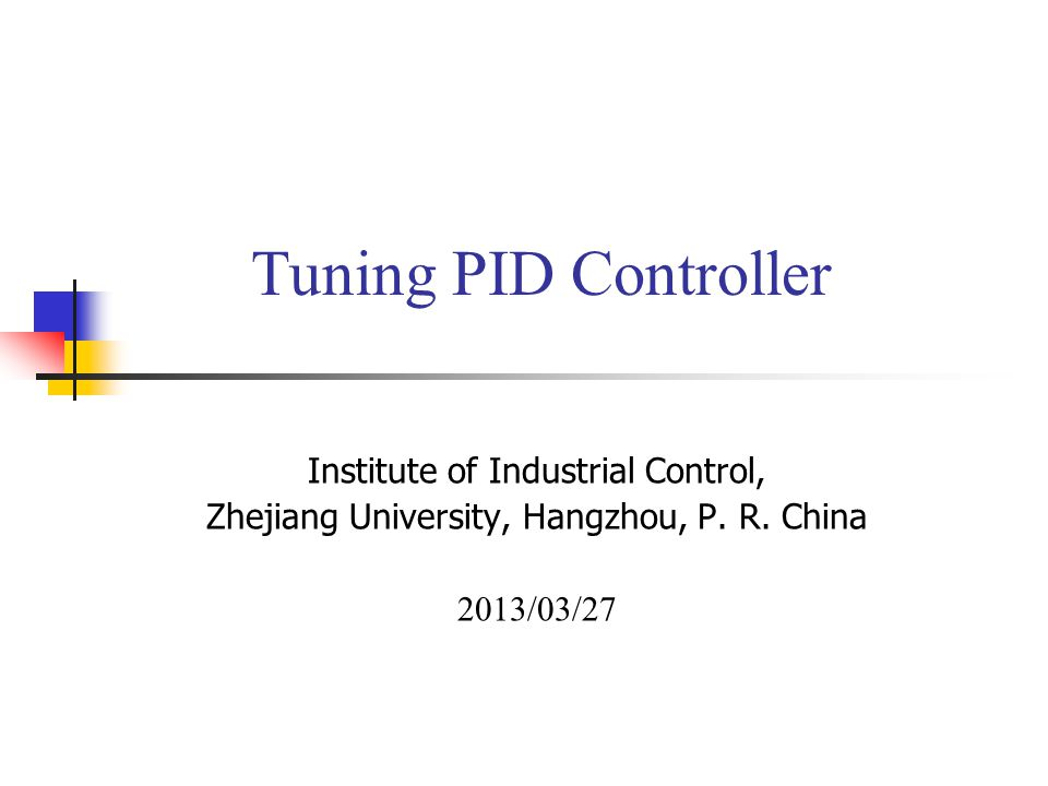 Tuning PID Controller Institute of Industrial Control, - ppt download
