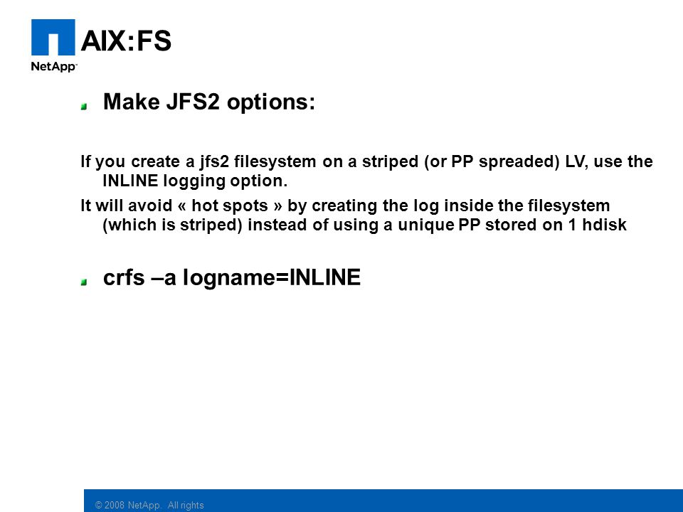 AIX:FS Make JFS2 options: crfs –a logname=INLINE