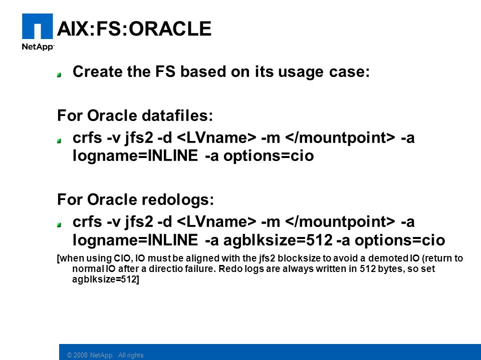 AIX:FS:ORACLE Create the FS based on its usage case: