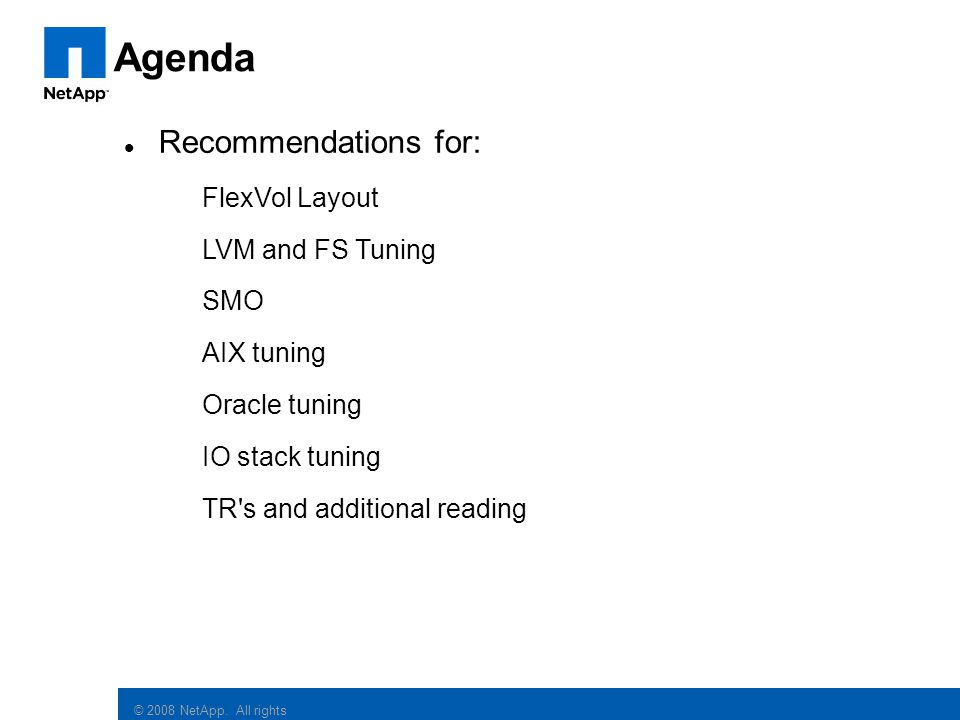 Agenda Recommendations for: FlexVol Layout LVM and FS Tuning SMO