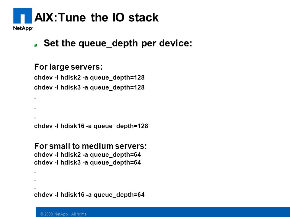 AIX:Tune the IO stack Set the queue_depth per device: