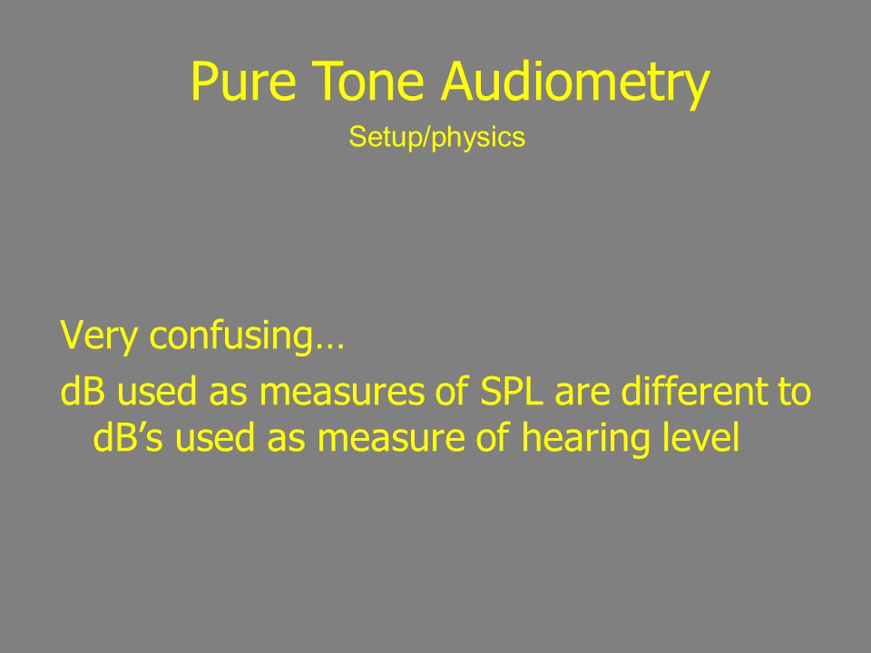 Pure Tone Audiometry Very confusing…