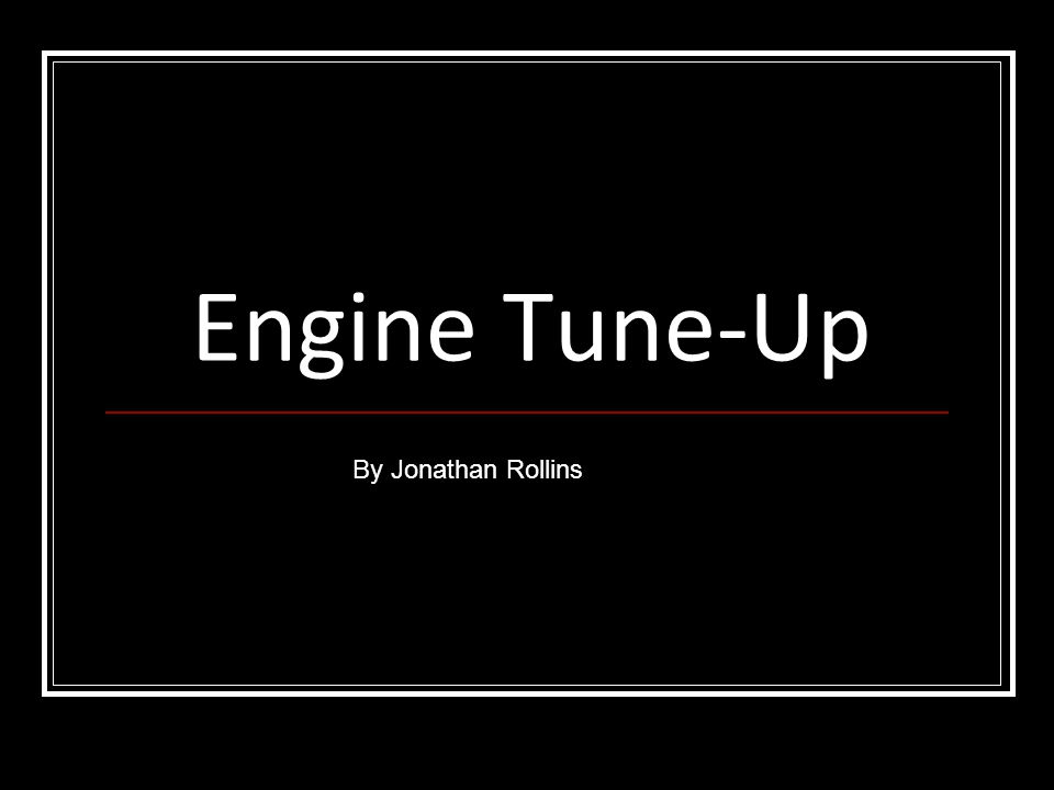 Engine Tune-Up By Jonathan Rollins