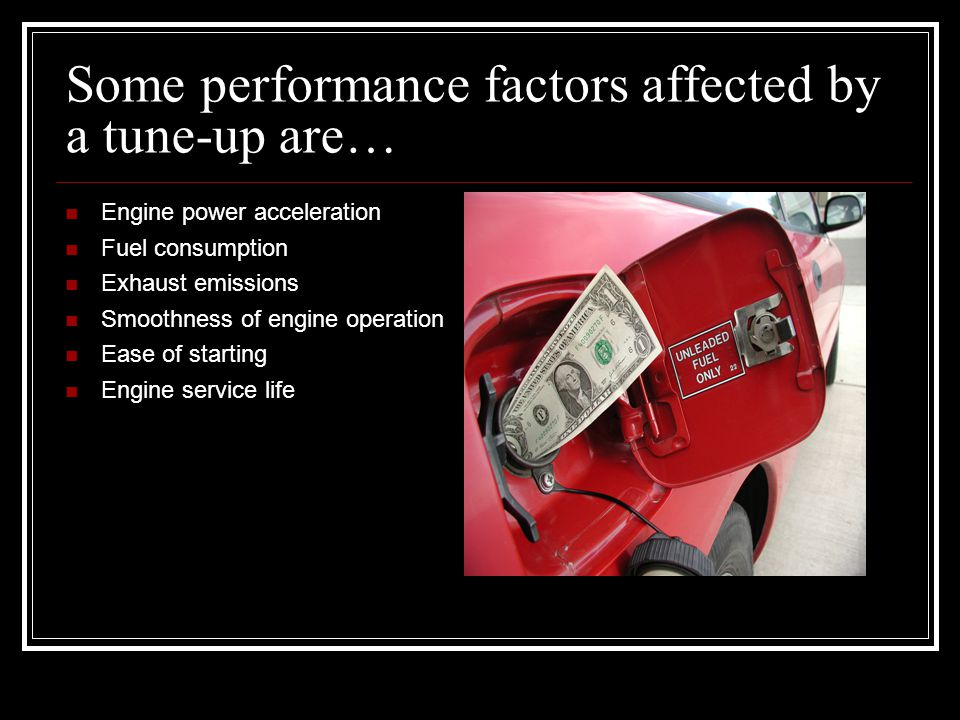 Some performance factors affected by a tune-up are…