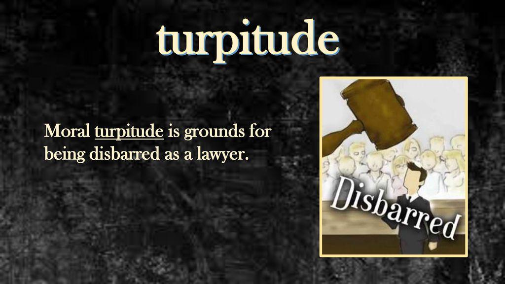 turpitude: noun definition: vile, shameful, or base