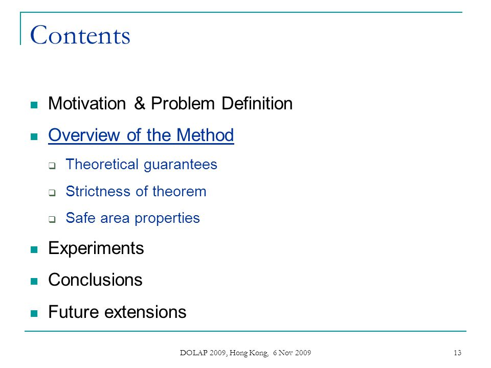 Contents Motivation & Problem Definition Overview of the Method