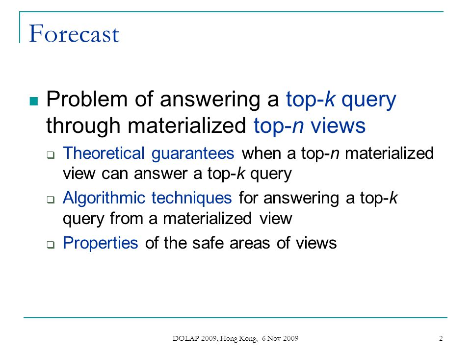Forecast Problem of answering a top-k query through materialized top-n views.