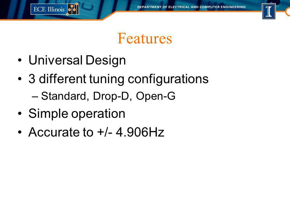 Features Universal Design 3 different tuning configurations