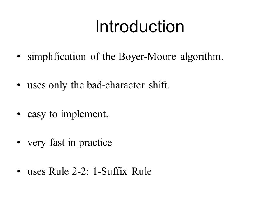Introduction simplification of the Boyer-Moore algorithm.
