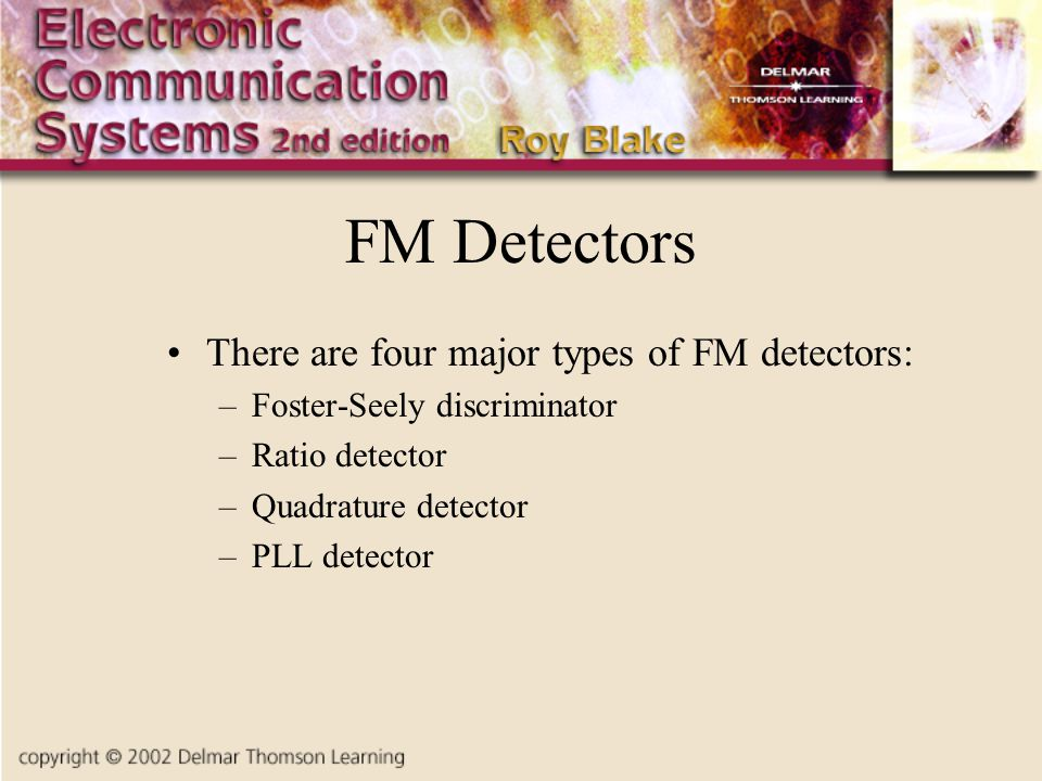 FM Detectors There are four major types of FM detectors: