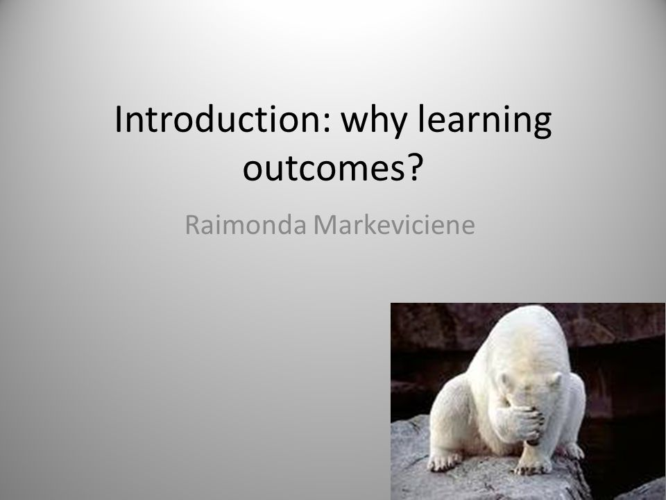Introduction: why learning outcomes
