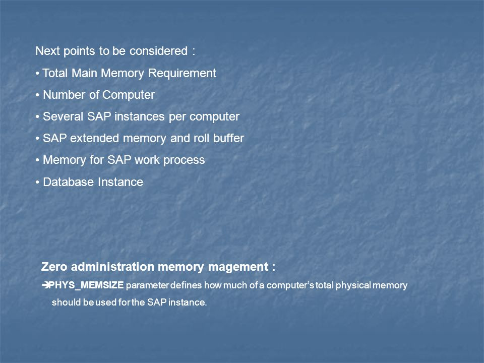 Next points to be considered : Total Main Memory Requirement