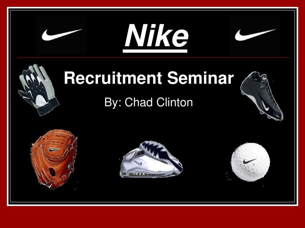 Mamá envase su  Nike Recruitment Seminar By: Chad Clinton. - ppt download