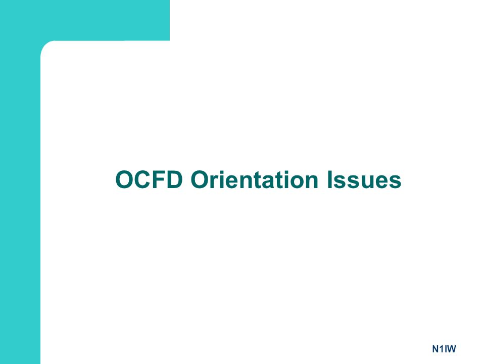 OCFD Orientation Issues