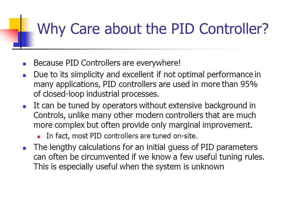 Why Care about the PID Controller