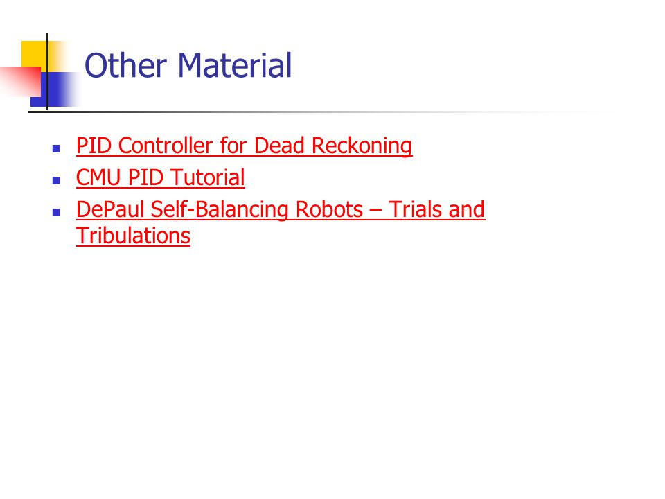 Other Material PID Controller for Dead Reckoning CMU PID Tutorial