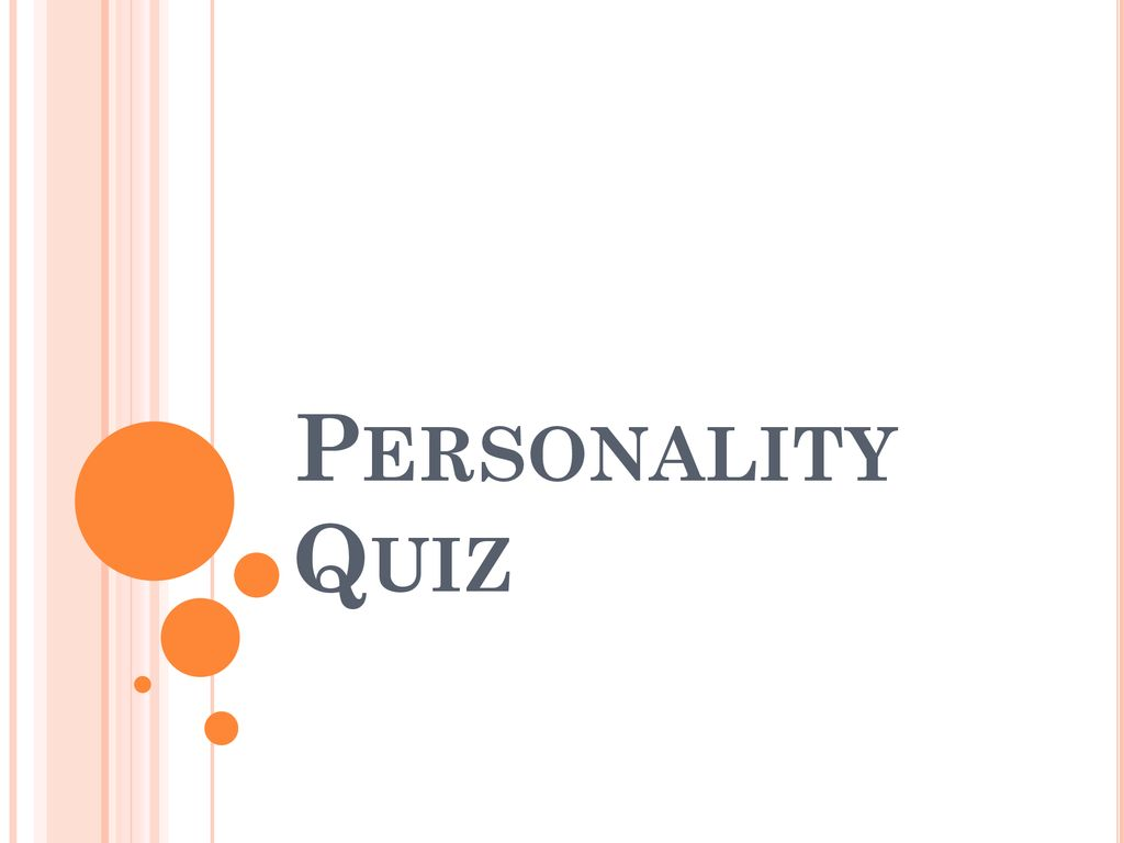 Personality Quiz  - ppt download