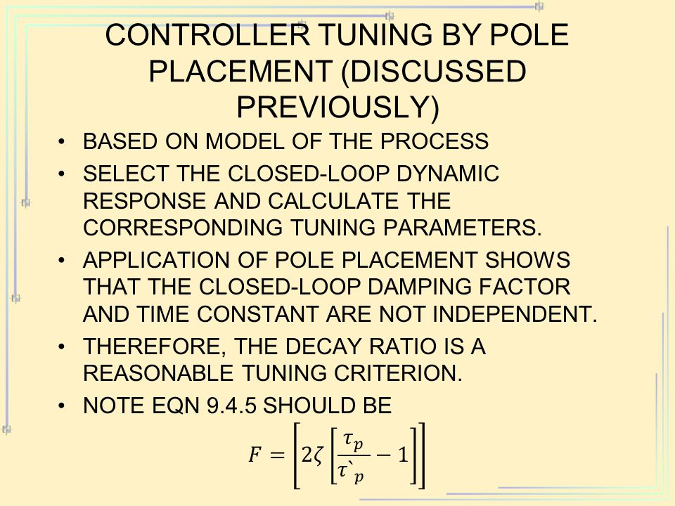 Controller Tuning by Pole Placement (discussed previously)