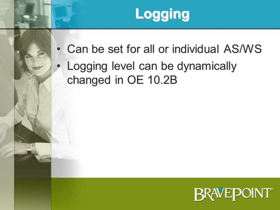 Logging Can be set for all or individual AS/WS