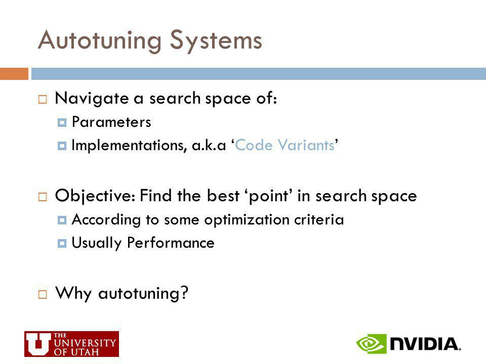 Autotuning Systems Navigate a search space of:
