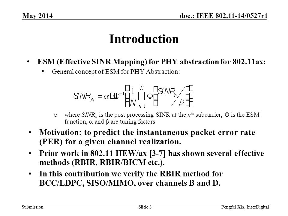 Month Year doc.: IEEE 802.11-yy/xxxxr0. May 2014. Introduction. ESM (Effective SINR Mapping) for PHY abstraction for 802.11ax:
