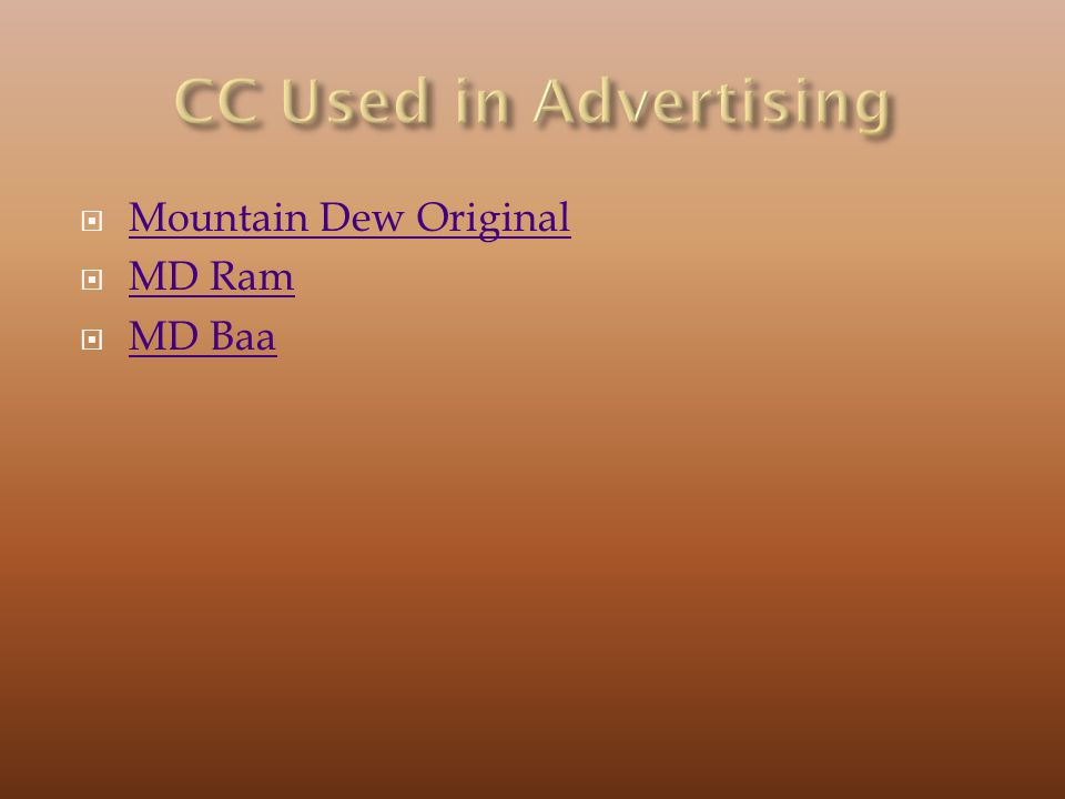 CC Used in Advertising Mountain Dew Original MD Ram MD Baa