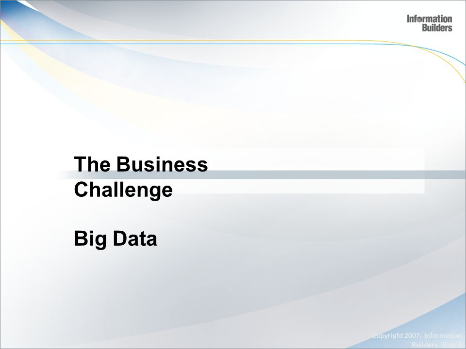 The Business Challenge Big Data