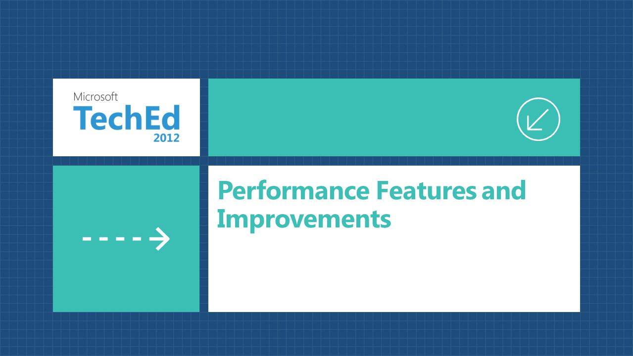 Performance Features and Improvements